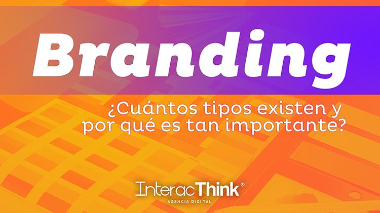 ¿Quieres implementar el Branding?, ¿Cuántos tipos existen y por qué es tan importante?